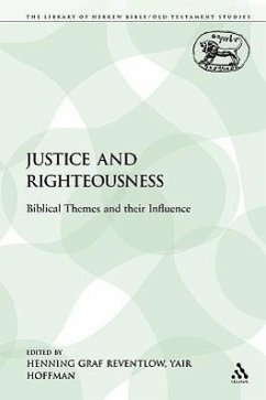 Justice and Righteousness: Biblical Themes and Their Influence - Herausgeber: Graf Reventlow, Henning Reventlow, Henning Graf Hoffman, Yair, Rabbi