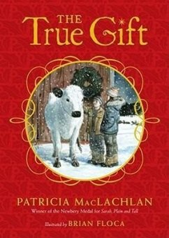 The True Gift: A Christmas Story - Maclachlan, Patricia
