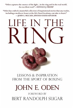 Life in the Ring: Lessons & Inspiration from the Sport of Boxing - Oden, John E.