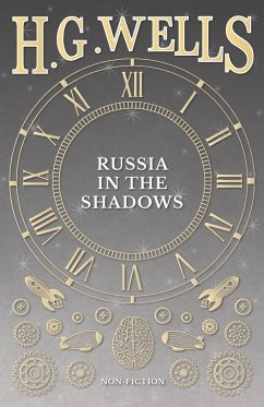 Russia in the Shadows - Wells, H. G.