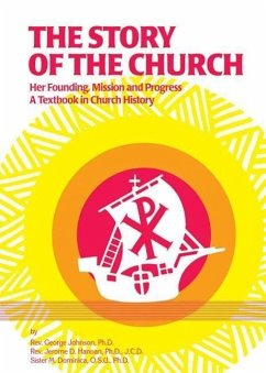 The Story of the Church: Her Founding Mission and Progress - Johnson, George Hannan, Jerome Sr M Dominica