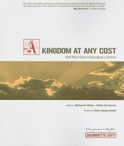 Kingdom at Any Cost: Right-Wing Visions of Apocalypse in America - Juergensmeyer, Mark