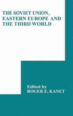 The Soviet Union, Eastern Europe and the Third World - Kanet, E. (ed.)