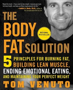 The Body Fat Solution: Five Principles for Burning Fat, Building Lean Muscle, Ending Emotional Eating, and Maintaining Your Perfect Weight - Venuto, Tom