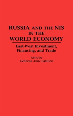 Russia and the NIS in the World Economy: East-West Investment, Financing and Trade - Herausgeber: Palmieri, Deborah A.