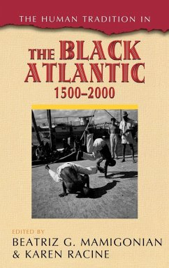 The Human Tradition in the Black Atlantic, 1500 2000 - Mamigonian, Beatriz