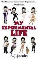 My Experimental Life - Jacobs, A. J.