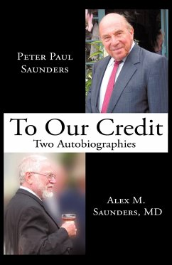 To Our Credit: Two Autobiographies - Saunders, Peter Paul Saunders, Alex M.