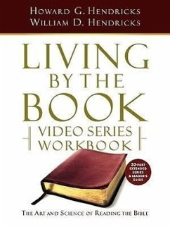 Living by the Book Video Series Workbook (20-Part Extended Version) - Hendricks, Howard G. Hendricks, William D.