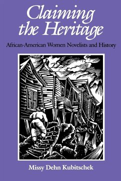 Claiming the Heritage: African-American Women Novelists and History - Kubitschek, Missy Dehn