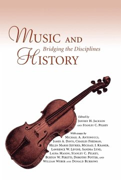 Music and History: Bridging the Disciplines - Herausgeber: Jackson, Jeffrey H. Pelkey, Stanley C.