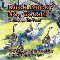 Duck Duck? No, Goose!: Miracle on the Farm - Tremblay, Erica