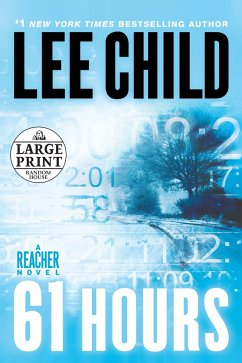 61 Hours: A Jack Reacher Novel - Child, Lee