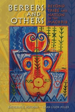 Berbers and Others: Beyond Tribe and Nation in the Maghrib - Herausgeber: Hoffman, Katherine E. Miller, Susan Gilson