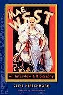 Mae West: An Interview & Biography - Hirschhorn, Clive
