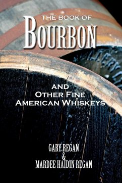 The Book of Bourbon and Other Fine American Whiskeys - Regan, Gary Regan, Mardee Haidin Regan, Gaz