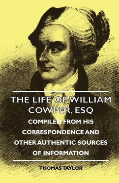 The Life of William Cowper, Esq - Compiled from His Correspondence and Other Authentic Sources of Information - Taylor, Thomas Freud, Sigmund