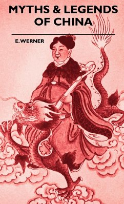 Myths & Legends Of China - Werner, E.