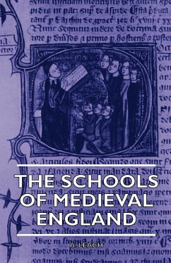 The Schools of Medieval England - Leach, A. Rutherfurd, James H.