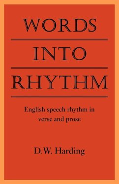 Words Into Rhythm: English Speech Rhythm in Verse and Prose - Harding, Derek William D. W. , Harding