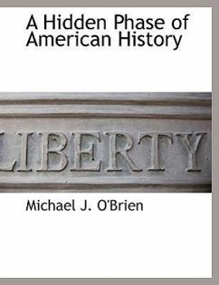 A Hidden Phase of American History - O'Brien, Michael J.