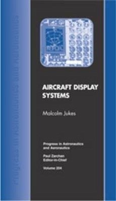 Aircraft Display Systems - Jukes, Malcolm M. Jukes