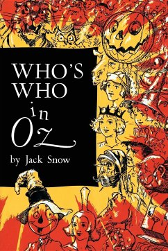 Who's Who in Oz: The Happiest Who's Who Ever Written - Snow, Jack