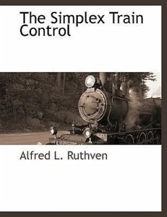 The Simplex Train Control - Ruthven, Alfred L.