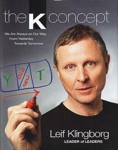 The K Concept: We Are Always on Our Way from Yesterday Towards Tomorrow - Klingborg, Leif