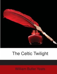The Celtic Twilight - Yeats, William Butler