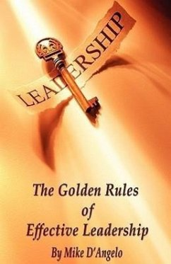 The Golden Rules of Effective Leadership - D'Angelo, Michael J.