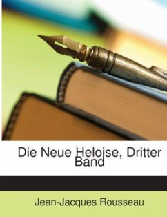 Die Neue Heloise, Dritter Band - Rousseau, Jean-Jacques