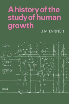 A History of the Study of Human Growth - Tanner, J. M. Tanner, James Mourilyan