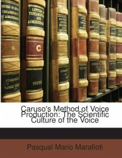 Caruso's Method of Voice Production: The Scientific Culture of the Voice - Marafioti, Pasqual Mario