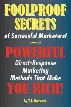 Foolproof Secrets of Successful Marketers! - Rohleder, T. J.
