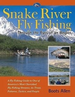 Snake River Fly Fishing: Through the Eyes of an Angler - Allen, Boots