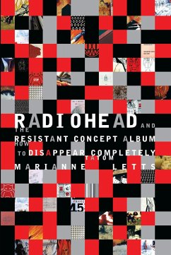 Radiohead and the Resistant Concept Album: How to Disappear Completely - Letts, Marianne Tatom