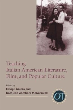 Teaching Italian American Literature, Film, and Popular Culture - Herausgeber: Giunta, Edvige McCormick, Kathleen Zamboni