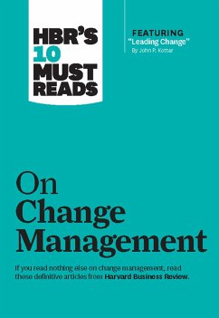 HBR´s 10 Must Reads on Change Management (Including Featured Article ´´Leading Change,´´ by John P. Kotter) - Harvard Business Review; Kotter, John P.; Kim, W.Chan; Mauborgne, Renee A.