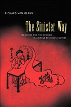 Sinister Way: Divine & Demonic in Chinese Religious Culture - Von Glahn, Richard Von, Glahn Richard