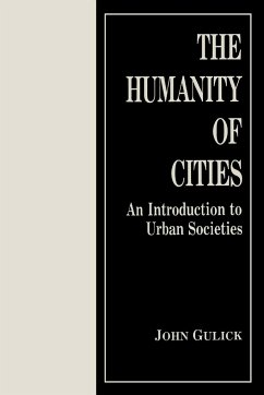 The Humanity of Cities: An Introduction to Urban Societies - Gulick, John