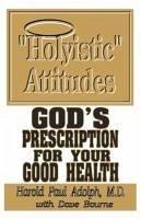 Holyistic Attitudes - Adolph, H. Adolph, Harold P. Bourne, Dave