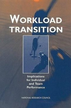 Workload Transition: Implications for Individual and Team Performance - Gerstein, Dean R. National Research Council Panel on Workload Transition