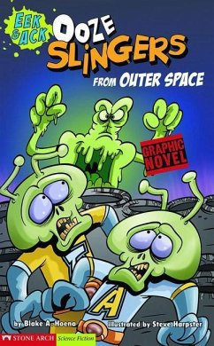 Ooze Slingers from Outer Space - Hoena, Blake A.