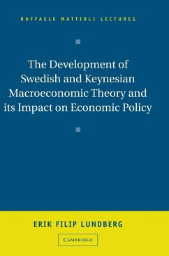 The Development of Swedish and Keynesian Macroeconomic Theory and Its Impact on Economic Policy - Lundberg, Eric Lundberg, Erik