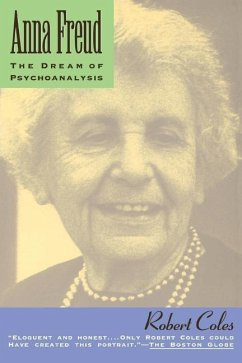 Anna Freud: The Dream of Psychoanalysis - Coles, Robert