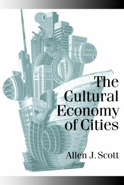 The Cultural Economy of Cities - Scott, Allen J. Scott