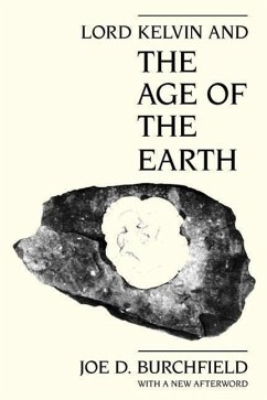 Lord Kelvin and the Age of the Earth - Burchfield, Joe D.