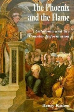 The Phoenix and the Flame: Catalonia and the Counter Reformation - Kamen, Henry Arthur Francis