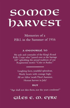 Somme Harvest.Memories of a Pbi in the Summer of 1916. - Eyre, Giles Em By Giles Em Eyre